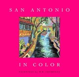 San Antonio in Color | Thompson, William B. ; Browne, Jenny |