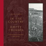 In the Country of Empty Crosses | Arturo Madrid |