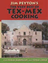 The Very Best of Tex-Mex Cooking | Jim Peyton |