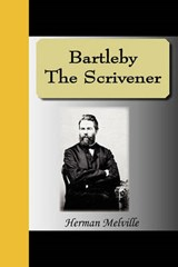 Bartleby the Scrivener | Herman Melville |