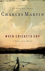 When Crickets Cry | Charles Martin |