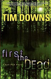 First the Dead | Tim Downs |