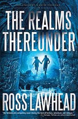 The Realms Thereunder | Ross Lawhead |
