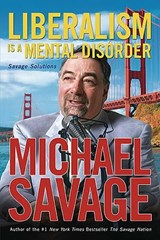 Liberalism Is a Mental Disorder | Michael Savage |
