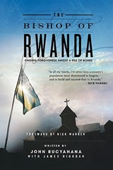 The Bishop of Rwanda | Rucyahana, John; Riordan, James |