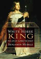 The White Horse King | Ben Merkle |