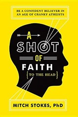 A Shot of Faith (to the Head) | Mitch Stokes |