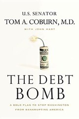 The Debt Bomb | Coburn, Tom A., M.D. |