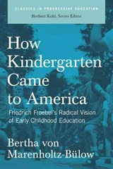 How Kindergarten Came to America | Bertha Von Marenholtz-Bulow |
