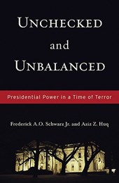 Unchecked and Unbalanced | Schwarz, Frederick A. O., Jr. |