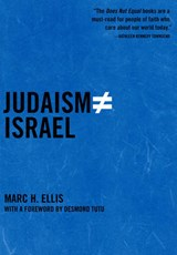 Judaism Does Not Equal Israel | Marc H. Ellis |