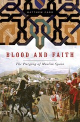 Blood and Faith | Matthew Carr |