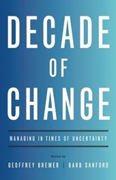 Decade of Change | Geoffrey Brewer & Barb Sanford |