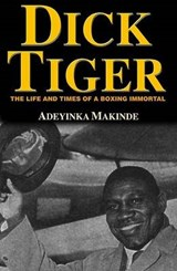 Dick Tiger | Adeyinka Makinde |