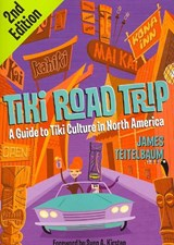 Tiki Road Trip | James Teitelbaum |