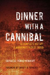 Dinner With a Cannibal | Carole A. Travis-Henikoff |