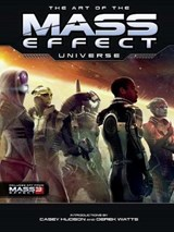 The Art of the Mass Effect Universe | Hudson, Casey ; Watts, Derek ; Hepler, Chris |