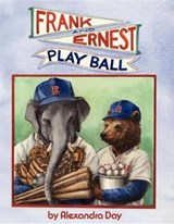 Frank and Ernest Play Ball | Alexandra Day |
