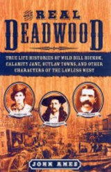 The Real Deadwood | John Edward Ames |