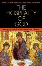 The Hospitality of God | Gray-reeves, Mary; Perham, Michael |