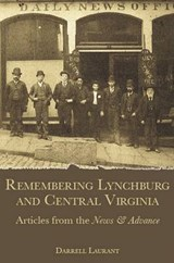 Remembering Lynchburg and Central Virginia | Darrell Laurant |