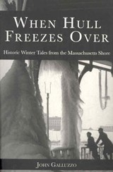 When Hull Freezes Over | John Galluzzo |