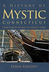 A History of Mystic Connecticut | Leigh Fought |