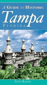 The Guide to Historic Tampa | Steve Rajtar |