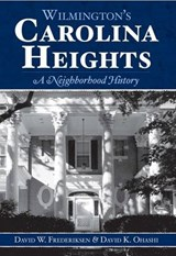 Wilmington's Carolina Heights | David W Frederiksen; David K Ohashi |