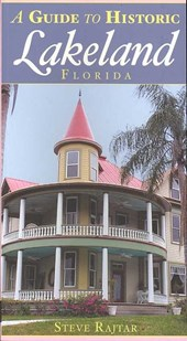 A Guide to Historic Lakeland, Florida