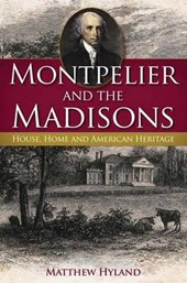 Montpelier and the Madisons