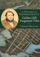 A History of Connecticut's Golden Hill Paugussett Tribe | Charles W Brilvitch |