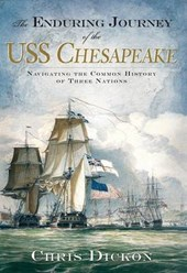 The Enduring Journey of the USS Chesapeake | Chris Dickon |
