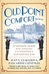 Old Point Comfort Resort | Quarstein, John V.; Clevenger, Julia Steere |