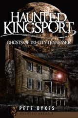 Haunted Kingsport | Pete Dykes |