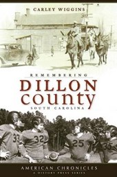 Remembering Dillon County, South Carolina
