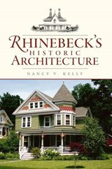 Rhinebeck's Historic Architecture | Nancy V. Kelly |