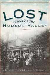 Lost Towns of the Hudson Valley