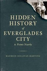 Hidden History of Everglades City and Points Nearby | Maureen Sullivan-Hartung |