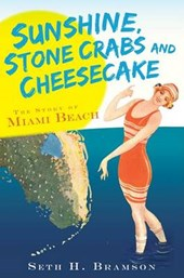 Sunshine, Stone Crabs and Cheesecake