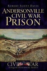 Andersonville Civil War Prison | Robert Scott Davis |