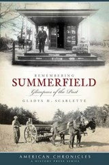 Remembering Summerfield | Gladys H Scarlette |