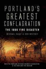 Portland's Greatest Conflagration | Don Whitney |