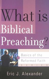 What Is Biblical Preaching? | Eric J. Alexander |
