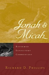 Reformed Expository Commentary: Jonah & Micah