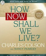 How Now Shall We Live? | Charles Colson |