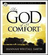The God of All Comfort | Hannah Whitall Smith |