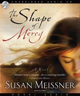 The Shape of Mercy | Susan Meissner |