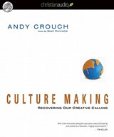 Culture Making | Andy Crouch |