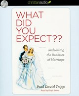 What Did You Expect | Paul Tripp |